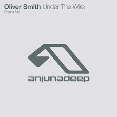 Oliver Smith - Under The Wire