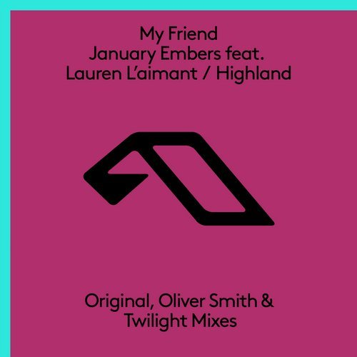 My Friend feat. Lauren L'aimant - January Embers (Oliver Smith Remix)